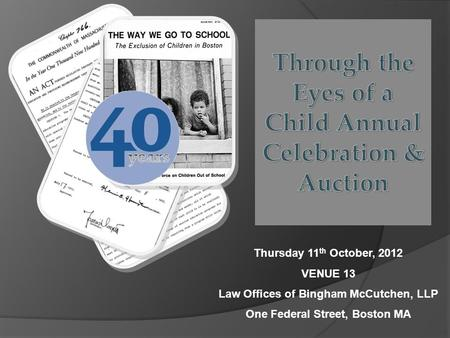 Thursday 11 th October, 2012 VENUE 13 Law Offices of Bingham McCutchen, LLP One Federal Street, Boston MA.