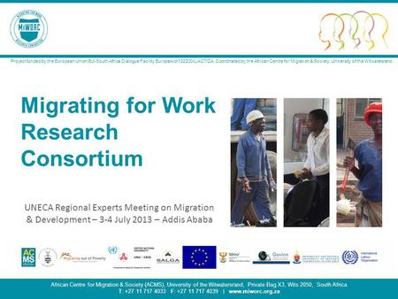 Migrating for Work Research Consortium 1 African Centre for Migration & Society (ACMS), University of the Witwatersrand, Private Bag X3, Wits 2050, South.