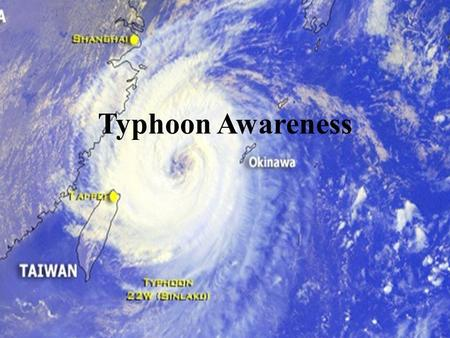 Typhoon Awareness.