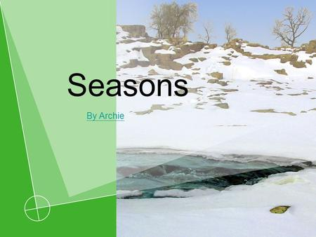 Seasons By Archie.