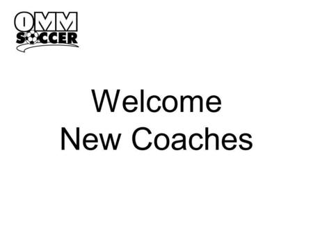 Welcome New Coaches. Proprietary & Confidential 2 We Are… Orangetown Mighty Midgets Athletic Club 501(c)(3) Incorporated in 1962 Buddyball Sports OMM.