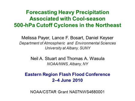 Forecasting Heavy Precipitation Associated with Cool-season 500-hPa Cutoff Cyclones in the Northeast Melissa Payer, Lance F. Bosart, Daniel Keyser Department.