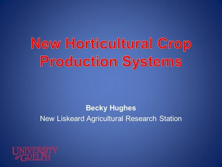 New Horticultural Crop Production Systems
