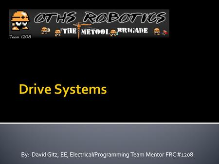 By: David Gitz, EE, Electrical/Programming Team Mentor FRC #1208.