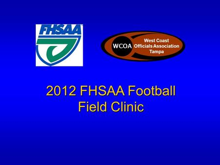 2012 FHSAA Football Field Clinic West Coast Officials Association Tampa WCOA West Coast Officials Association Tampa.