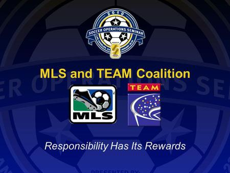MLS and TEAM Coalition Responsibility Has Its Rewards.