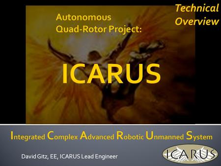 David Gitz, EE, ICARUS Lead Engineer Technical Overview.