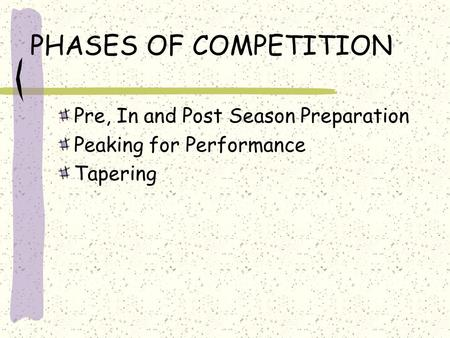 PHASES OF COMPETITION Pre, In and Post Season Preparation