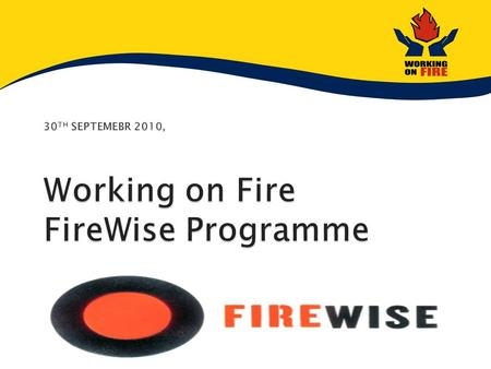 Started in 2004 WoF is a government-funded, multi- partner organisation focused on Integrated Fire Management and veld and wild fire fighting. Employs.