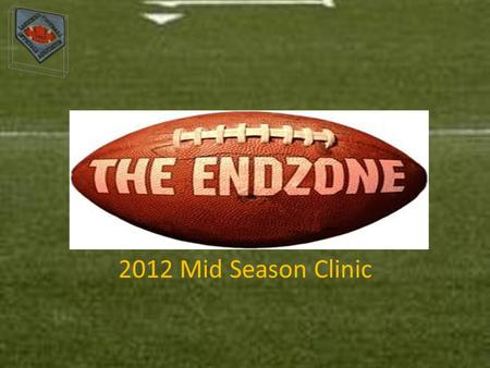 2012 Mid Season Clinic. 2012 Mid - Season Clinic Cones at the four intersections shall be considered out of bounds. Goal post on the goal line are considered.