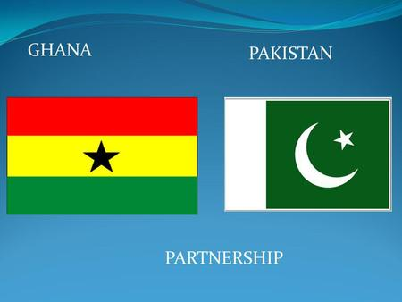 GHANA PAKISTAN PARTNERSHIP. HEADLINES EDUCATIONAL CENTRE KUMASI-GHANA PRESENTS.
