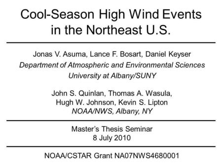 Cool-Season High Wind Events in the Northeast U.S. Jonas V. Asuma, Lance F. Bosart, Daniel Keyser Department of Atmospheric and Environmental Sciences.