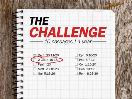 Todays Challenge: 2 Corinthians 4:16-18 Let us know how you are doing: –  – twitter #FirstMBChallenge.