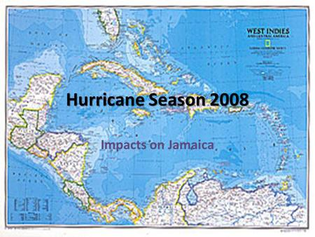 Hurricane Season 2008 Impacts on Jamaica. TROPICAL CYCLONE NAMES 2008.