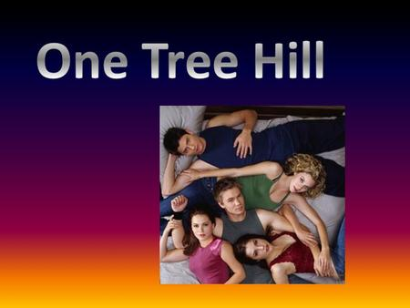 I chose the show One Tree Hill, which was created by Mark Schwahn. It premiered on September 23, 2003. The main characters are Lucas Scott (Chad Michael.