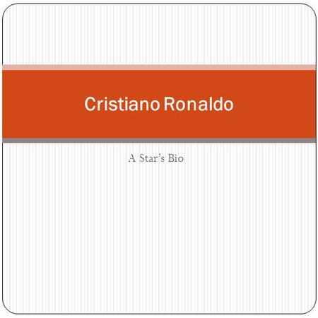 A Stars Bio Cristiano Ronaldo Biography Birthdate:05 Feb 1985 Birthplace: Madeira, Portugal Sport:Soccer Position:Winger Nationality:Portuguese Appearances:239.