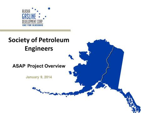 Society of Petroleum Engineers ASAP Project Overview January 9, 2014.