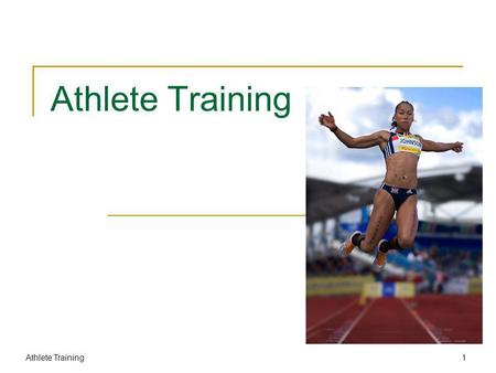 Athlete Training 1. Readings: NSCA text: Chapter 23 pp 579 – 589 Information, examples & details also drawn from NSCA Strength & Conditioning text Recommended.