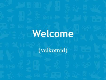 Welcome (velkomid). Cooperative Marketing A rising tide floats all boats… State: Destination/Generic Marketing Communities: Marketing & Sales Business: