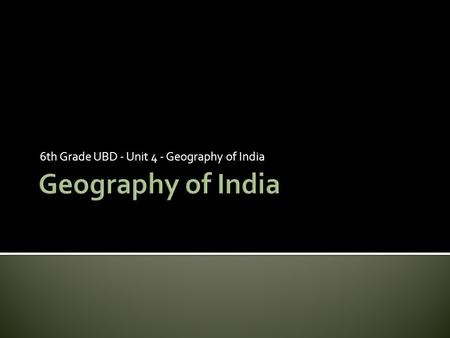 6th Grade UBD - Unit 4 - Geography of India