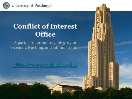 Conflict of Interest Office A partner in promoting integrity in research, teaching, and administration.