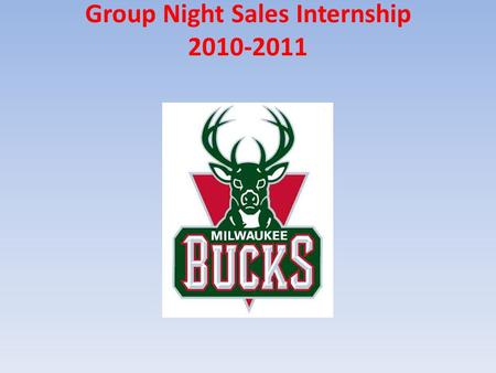 Group Night Sales Internship 2010-2011. This NBA season I completed an internship with the Milwaukee Bucks in the Sales Department. This included game.
