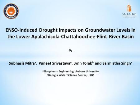 ENSO-Induced Drought Impacts on Groundwater Levels in the Lower Apalachicola-Chattahoochee-Flint River Basin By Subhasis Mitraa, Puneet Srivastavaa, Lynn.