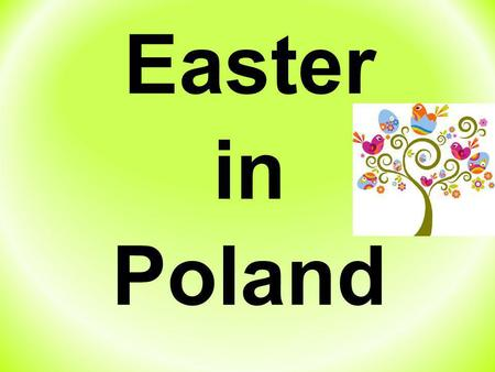 Easter in Poland. Basic information about Easter Easter observances in Poland actually begin on Ash Wednesday, when pussy willows called in Polish bazie.