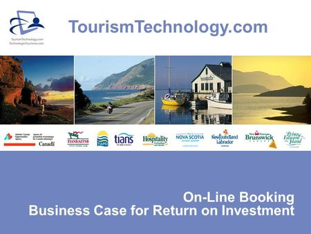 On-Line Booking Business Case for Return on Investment TourismTechnology.com.