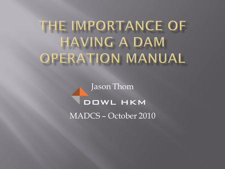Jason Thom MADCS – October 2010. Handy Reference – THE place to look it up Identify Safe Procedures Operation Records Past records can be invaluable Maintenance.