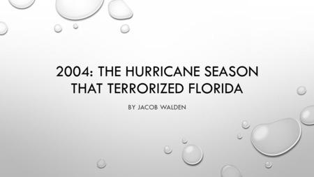 2004: THE HURRICANE SEASON THAT TERRORIZED FLORIDA BY JACOB WALDEN.