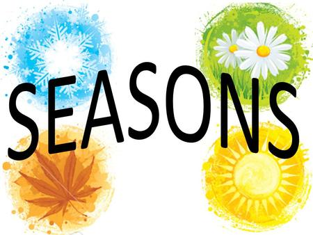 Another pattern on Earth is our sequence of ? Seasons… four.