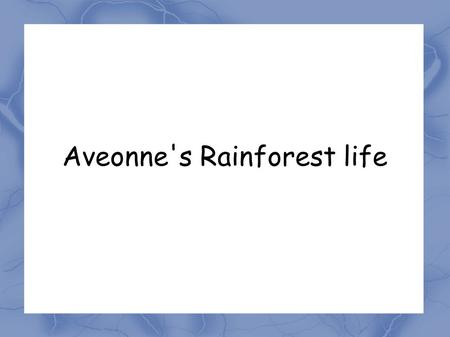 Aveonne's Rainforest life. Thick forests found in wet areas of the world are called rainforests. Most people are familiar with hot, tropical rainforests.