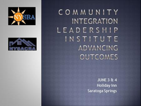 JUNE 3 & 4 Holiday Inn Saratoga Springs. Presentation and Facilitation Prepared by Arthur Webb ArthurWebbGroup, Ltd June 3, 2014 Prepared by AWG 2.