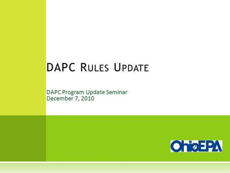 DAPC Program Update Seminar December 7, 2010 DAPC R ULES U PDATE.