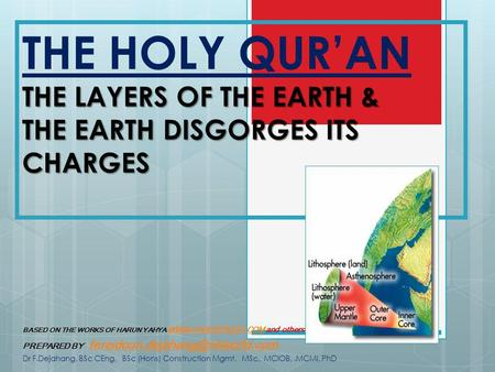 THE LAYERS OF THE EARTH & THE EARTH DISGORGES ITS CHARGES THE HOLY QURAN THE LAYERS OF THE EARTH & THE EARTH DISGORGES ITS CHARGES BASED ON THE WORKS OF.