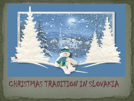 Christmas in Slovakia isn't too different from what most Europeans and North Americans are used to.