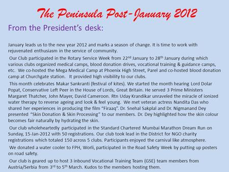The Peninsula Post-January 2012 From the Presidents desk: January leads us to the new year 2012 and marks a season of change. It is time to work with rejuvenated.