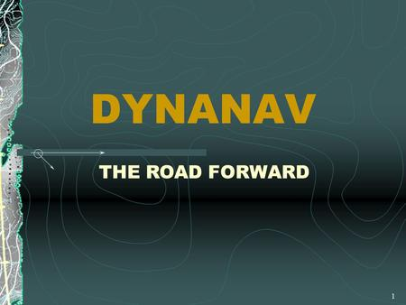 1 DYNANAV THE ROAD FORWARD 2 Introduction Effective Cockpit Resource Management is the key to safety while addressing the need for greater productivity.