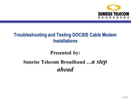 Troubleshooting and Testing DOCSIS Cable Modem Installations