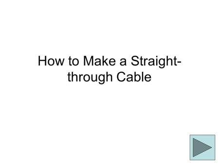 How to Make a Straight-through Cable