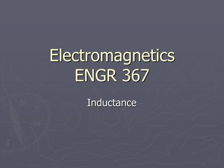 Electromagnetics ENGR 367 Inductance. Introduction Question: What physical parameters determine how much inductance a conductor or component will have.