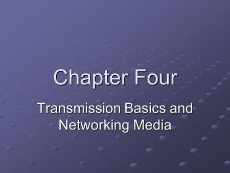 Transmission Basics and Networking Media