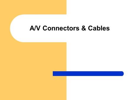 A/V Connectors & Cables. Chasis Mount Connector A connector that is built into a piece of equipment.