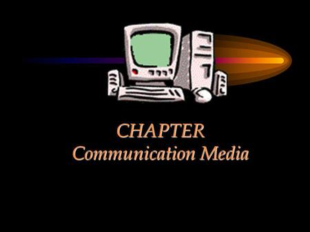 CHAPTER Communication Media. Chapter Objectives Present the functions and features of leading transmission media, both guided and open media Guided media.