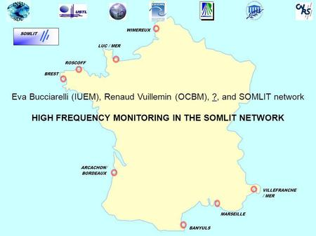 HIGH FREQUENCY MONITORING IN THE SOMLIT NETWORK