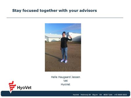 Helle Haugaard Jessen Vet HyoVet Stay focused together with your advisors.