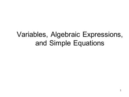 Variables, Algebraic Expressions, and Simple Equations