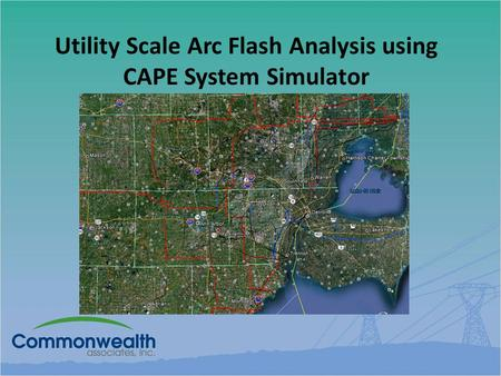 Utility Scale Arc Flash Analysis using CAPE System Simulator.