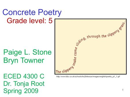 Concrete Poetry Grade level: 5 Paige L. Stone Bryn Towner ECED 4300 C